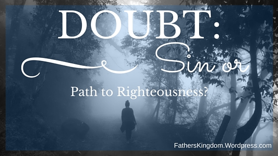 Doubt: Sin or Path toRighteousness?