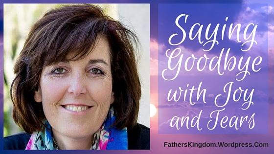Saying Goodbye with Joy andTears